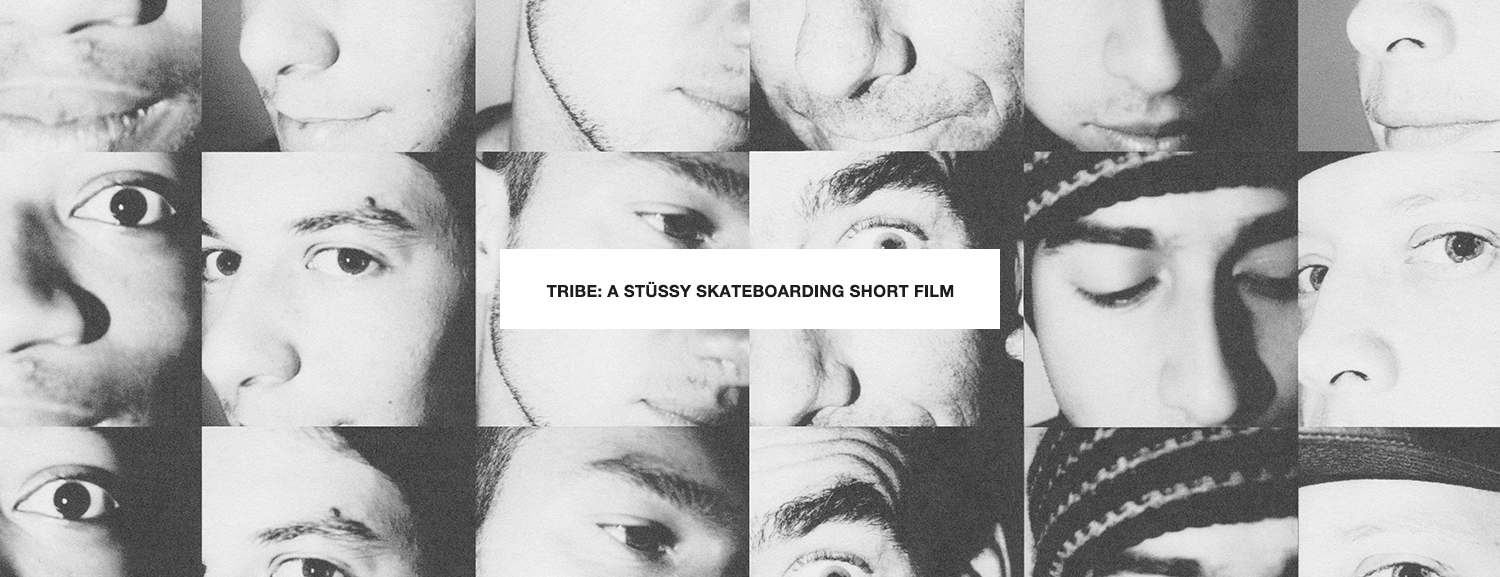 Tribe: A Stüssy Skateboarding Short Film